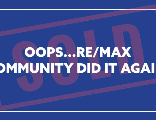 Oops…RE/MAX COMMUNITY did it again!