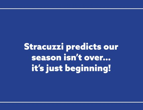 Stracuzzi predicts our season isn't over…it's just beginning